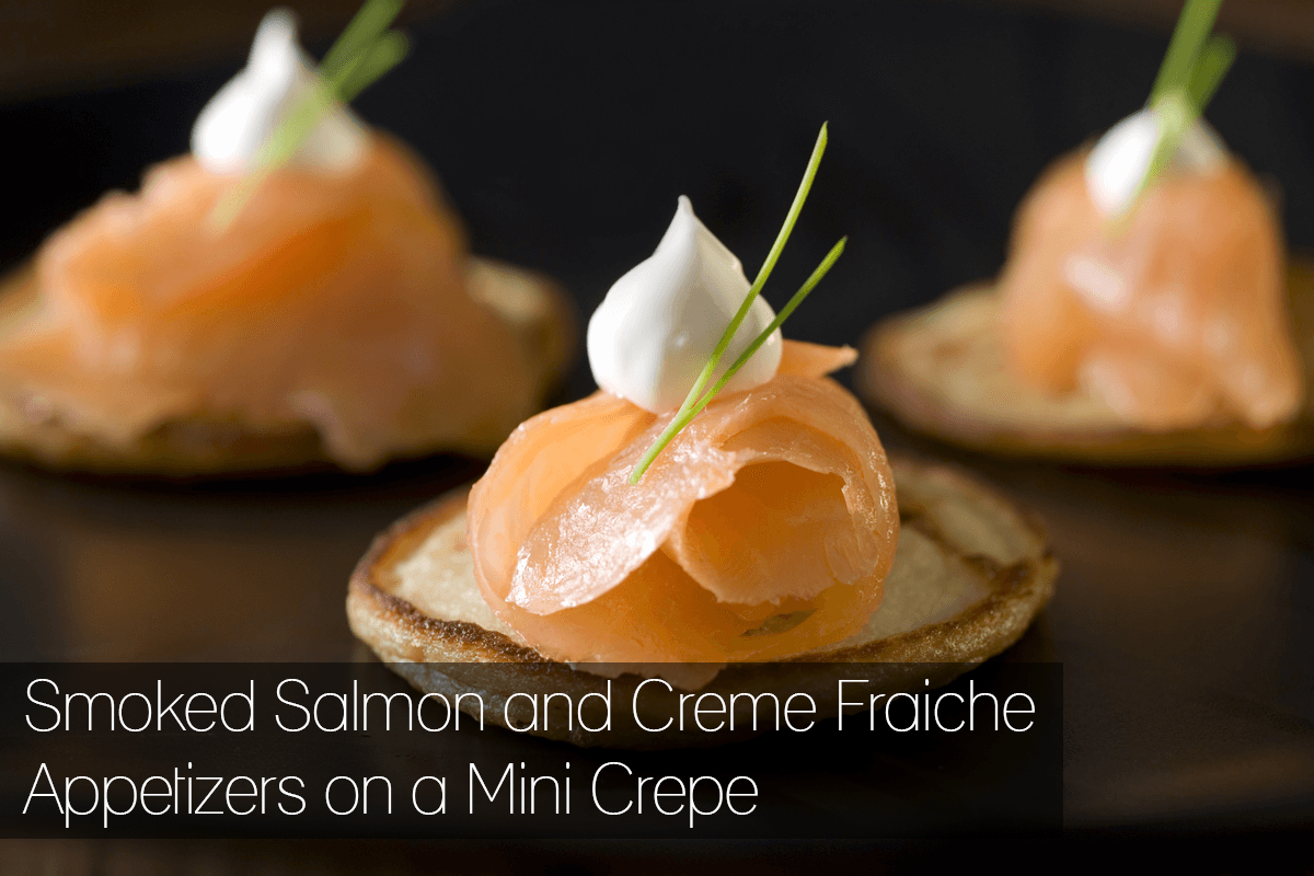 Smoked Salmon and Creme Fraiche Appetizers on a Mini Crepe